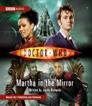 Doctor Who: Martha in the Mirror (Unabridged), by Justin Richards