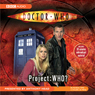 Doctor Who: Project: WHO? Audiobook, by BBC Audio
