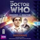 Doctor Who: Shockwave (Destiny of the Doctor 7) (Unabridged), by James Swallow