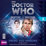 Doctor Who: Smoke and Mirrors: Destiny of the Doctor 5 Audiobook, by Steve Lyons