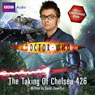 Doctor Who: The Taking of Chelsea 426 (Unabridged), by David Llewellyn