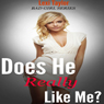 Does He Really Like Me?: How to Tell if a Guy Likes You - Bad Girl Series (Unabridged) Audiobook, by Lexi Taylor