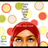 Does My Head Look Big In This? (Unabridged) Audiobook, by Randa Abdel-Fattah