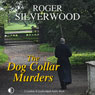 The Dog Collar Murders (Unabridged) Audiobook, by Roger Silverwood