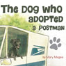 The Dog Who Adopted a Postman (Unabridged) Audiobook, by Mary Magee