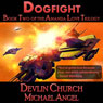 Dogfight - Book Two of the Amanda Love Trilogy (Unabridged), by Michael Angel