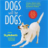 Dogs Will be Dogs: A Simple, Effective Audio Guide to Solving Common Dog Behavior Problems (Unabridged) Audiobook, by St. Hubert's Animal Welfare Center