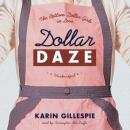Dollar Daze: The Bottom Dollar Girls in Love (Unabridged) Audiobook, by Karin Gillespie