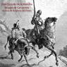 Don Quijote de la Mancha (Unabridged), by Miguel de Cervantes