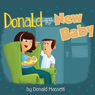 Donald and the New Baby (Unabridged) Audiobook, by Donald Massetti
