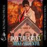 Dont Be Cruel (Unabridged) Audiobook, by Mike Argento