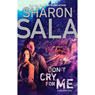 Dont Cry for Me (Unabridged) Audiobook, by Sharon Sala