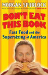 Dont Eat This Book: Fast Food and the Supersizing of America (Unabridged) Audiobook, by Morgan Spurlock