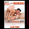 Dont F--k Your Secretary or Well F--k You!: Blackmailed for Sex (Unabridged) Audiobook, by Jane Kemp