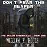 Dont Fear the Reaper: The Death Chronicles, Book 1 (Unabridged) Audiobook, by William F. Houle
