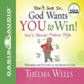 Dont Give In - God Wants You to Win! (Unabridged) Audiobook, by Thelma Wells