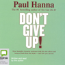 Dont Give Up! (Unabridged), by Paul Hanna
