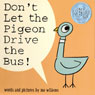 Dont Let the Pigeon Drive the Bus (Unabridged), by Mo Willems