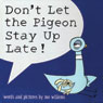 Dont Let The Pigeon Stay Up Late! (Unabridged), by Mo Willems