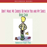 Dont Make Me Choose Between You and My Shoes (Unabridged), by Dixie Cash