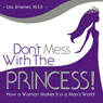 Dont Mess with the Princess: How a Woman Makes It in a Mans World (Unabridged) Audiobook, by Lisa Jimenez