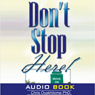 Dont Stop Here (Unabridged), by Pastor Chris Oyakhilome