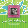 Dont Stop Laughing Now!: Stories to Tickle Your Funny Bone and Strengthen Your Faith (Unabridged) Audiobook, by Ann Spangler