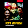 Dont Stop Now! (Unabridged), by Philip Prowse