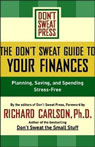 The Dont Sweat Guide to Your Finances: Planning, Saving, and Spending Stress-Free (Unabridged) Audiobook, by Richard Carlson
