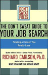 The Dont Sweat Guide to Your Job Search: Finding a Career You Really Love (Unabridged), by Richard Carlson
