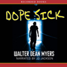 Dope Sick (Unabridged), by Walter Dean Myers