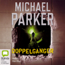 Doppelganger (Unabridged) Audiobook, by Michael Parker