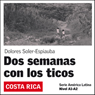 Dos Semanas con los ticos (Two Weeks with the Ticos): America Latina (Unabridged) Audiobook, by Dolores Soler-Espiauba