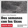 Dos Semanas con los ticos (Two Weeks with the Ticos): America Latina (Unabridged), by Dolores Soler-Espiauba