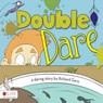 Double Dare (Unabridged), by Richard Gary