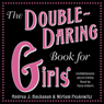 The Double-Daring Book for Girls (Unabridged) Audiobook, by Andrea J. Buchanan