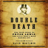 Double Death: The True Story of Pryce Lewis, the Civil Wars Most Daring Spy (Unabridged), by Gavin Mortimer