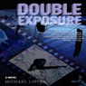 Double Exposure (Unabridged) Audiobook, by Michael Lister