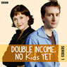 Double Income, No Kids Yet: Writers Block (Series 1, Episode 2) Audiobook, by David Spicer