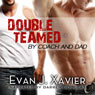 Doubled Teamed by Coach and Dad: Gay Erotic Stories #10 (Unabridged) Audiobook, by Evan J. Xavier
