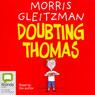 Doubting Thomas (Unabridged) Audiobook, by Morris Gleitzman