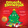 Douglas Snowpine, Christmas Tree (Unabridged), by Tony Bongiovi