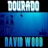 Dourado (Unabridged) Audiobook, by David Wood