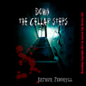 Down the Cellar Steps: A Horror Story (Unabridged) Audiobook, by Arthur Pendryll
