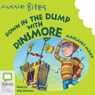 Down in the Dump with Dinsmore: Aussie Bites (Unabridged), by Margaret Mahy