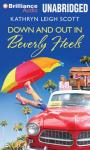 Down and Out in Beverly Heels Audiobook, by Kathryn Leigh Scott