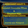 The Downhill Crocodile Whizz and Elephant Milk, Hippopotamus Cheese (Unabridged), by Margaret Mahy