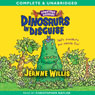 Downtown Dinosaurs: Dinosaurs in Disguise (Unabridged) Audiobook, by Jeanne Willis