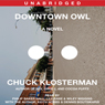 Downtown Owl: A Novel (Unabridged) Audiobook, by Chuck Klosterman