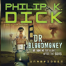 Dr. Bloodmoney: Or How We Got Along after the Bomb (Unabridged), by Philip K. Dick